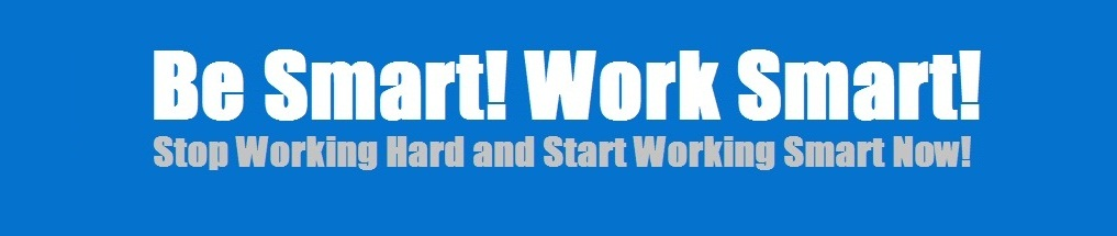 Stop Working Hard and Start Working Smart Now!