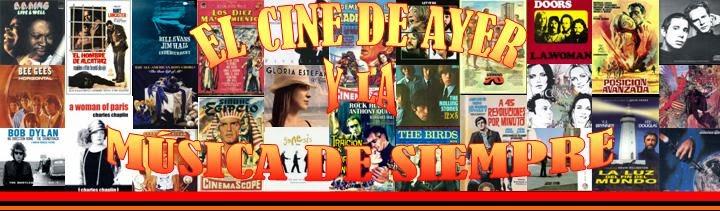 El Cine de Ayer y la Musica de Siempre