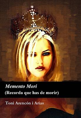 Memento Mori -Recorda que has de morir- (Toni Arencón i Arias)