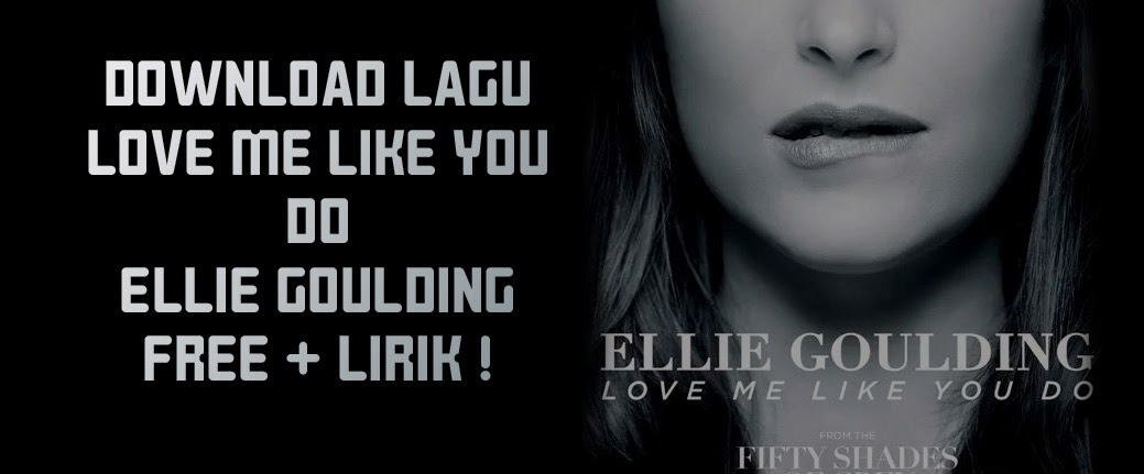 Ocehan Pratama: Download Ellie Goulding - Love Me Like You ...