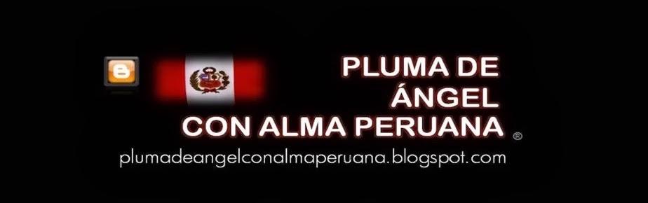 PLUMA DE ÁNGEL CON ALMA PERUANA