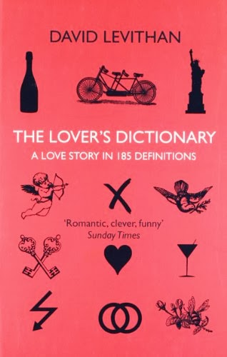 http://www.amazon.co.uk/Lovers-Dictionary-Love-Story-Definitions/dp/0007377991/ref=sr_1_1?s=books&ie=UTF8&qid=1392571761&sr=1-1&keywords=The+Lover%27s+Dictionary%3A+A+Love+Story+in+185+Definitions