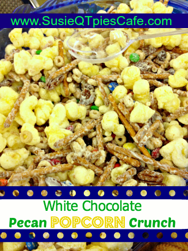 SusieQTpies Cafe: White Chocolate Pecan Popcorn Crunch