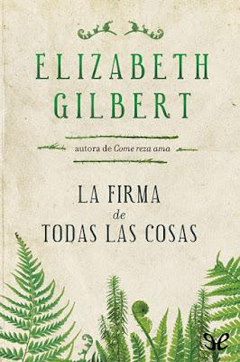https://es.scribd.com/doc/261425961/La-Firma-de-Todas-Las-Cosas-Elizabeth-Gilbert