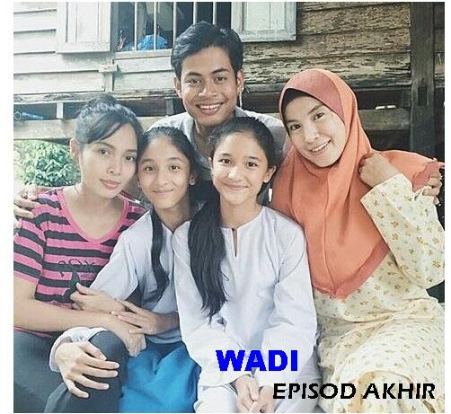 Wadi episod akhir, sinopsis episod terakhir drama TV3 Wadi, gambar Wadi, pelakon, drama Wadi tamat, last episode, ending Wadi, episod kemuncak