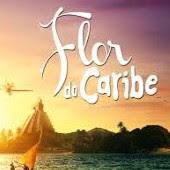 Assistir Flor do Caribe - 12/03/2013 Terça Feira Segundo capitulo
