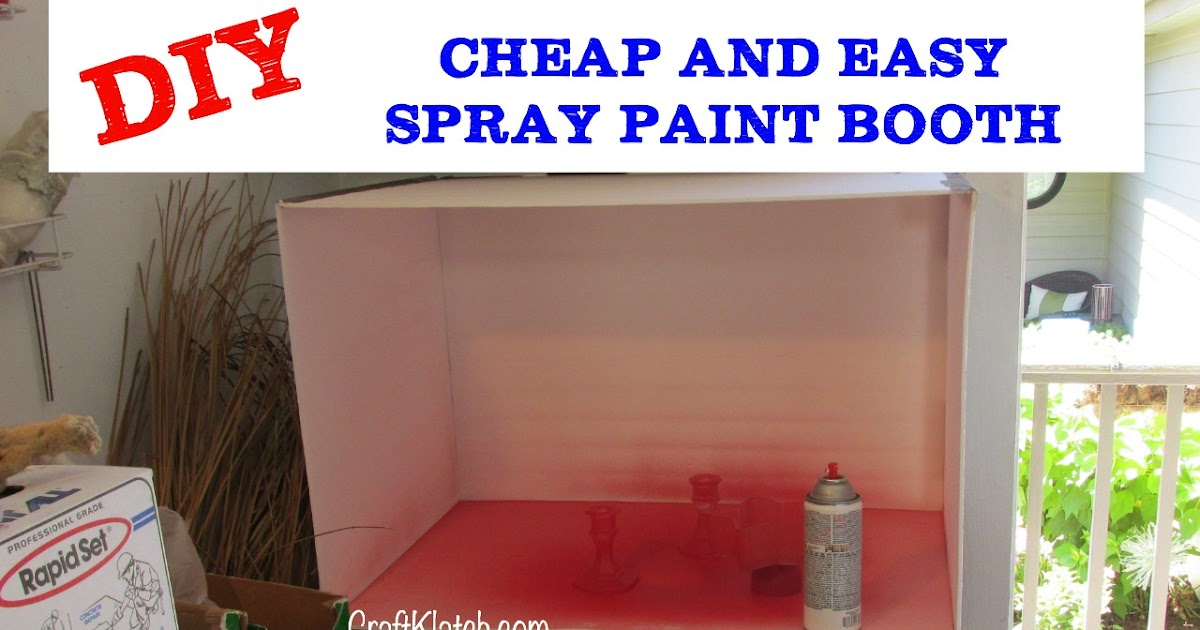 Craft Klatch How To Make A Cheap And Easy Spray Paint Booth Diy Craft Klatch