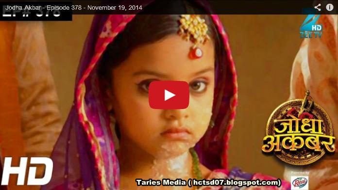 Media: Taries Media Video Jodha Akbar Episode 378 19 November