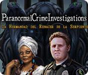 Paranormal Crime Investigations: La Hermandad del Renacer de la Serpiente.