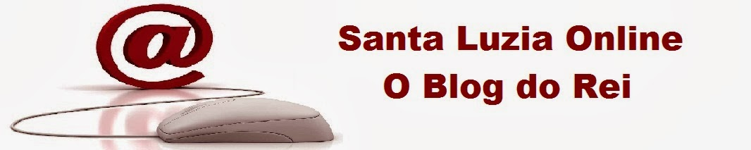 Santa Luzia Online - O blog do Rei
