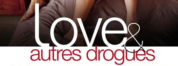 love et autres drogues critique
