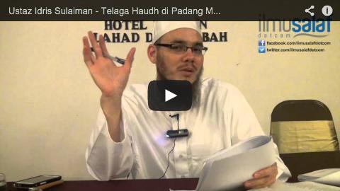Ustaz Idris Sulaiman – Telaga Haudh di Padang Mahsyar