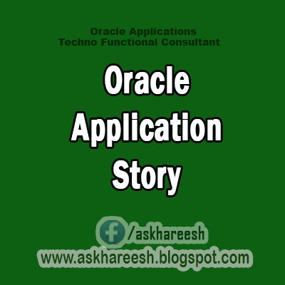 Oracle Application Story,AskHareesh Blog for OracleApps