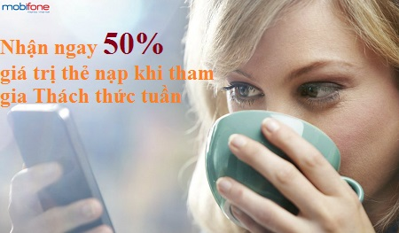 Thách thức tuần Mobifone tặng 50% từ ngày 15 - 21/10
