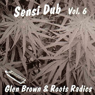Glen Brown & Roots Radics - Sensi Dub Vol.6