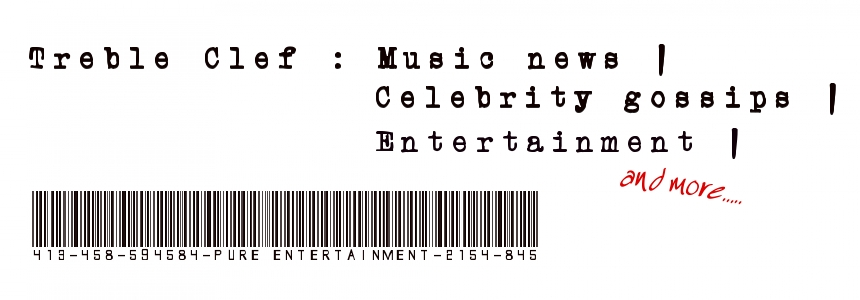 Treble Clef: Music News | Celebrity Gossips | Entertainment