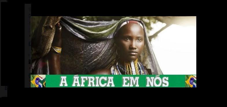 A AFRICA EM NOS
