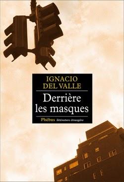 http://www.editionsphebus.fr/derriere-les-masques-ignacio-del-valle-9782752907929
