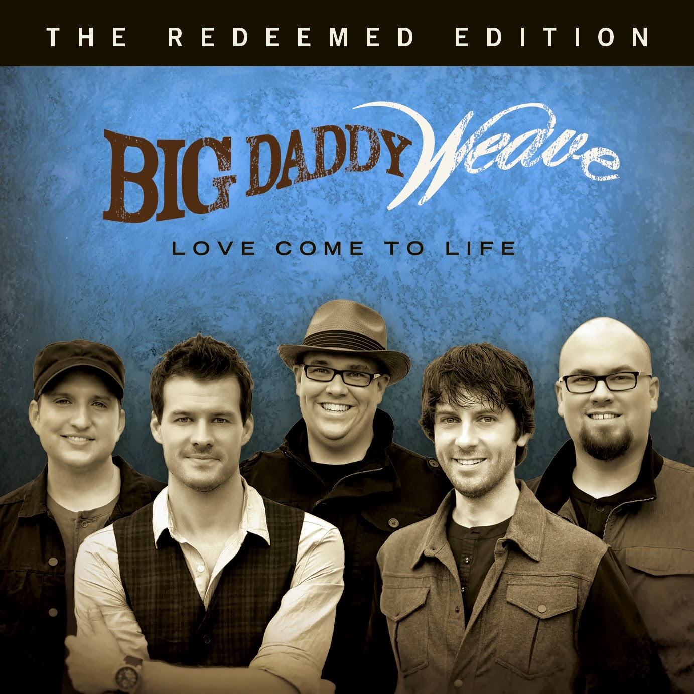 Big Daddy Weave - Love Come To Life (The Redeemed Edition) 2014 English Christian Album Download