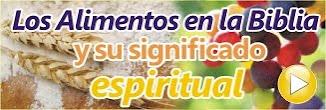Conoce el significado bíblico de los alimentos