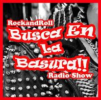 BUSCA EN LA BASURA!! Rock RadioShow PODCAST
