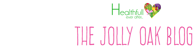 Healthfull Ever After - The Jolly Oak Blog
