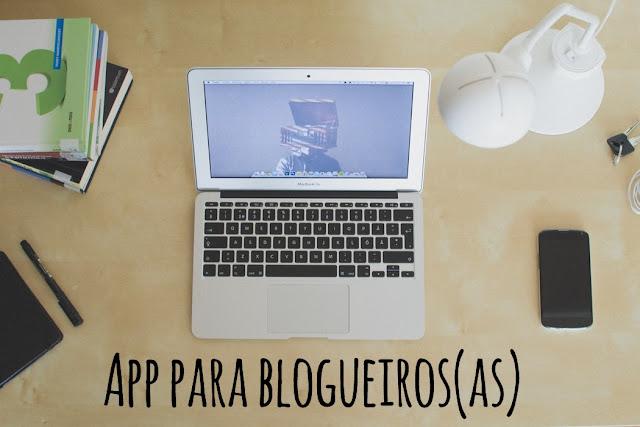 Três Apps para blogueiros(as).
