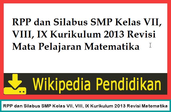 Rpp Dan Silabus Smp Kelas Vii Viii Ix Kurikulum 2013 Revisi Matematika Wikipedia Pendidikan
