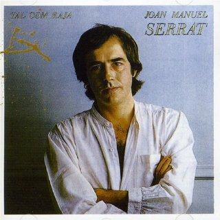 Tal com Raja- Joan Manuel Serrat