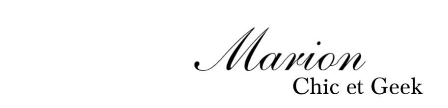 Marion - Chic et Geek