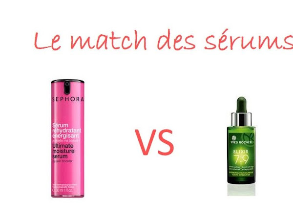Le match des sérums : Yves Rocher VS Sephora