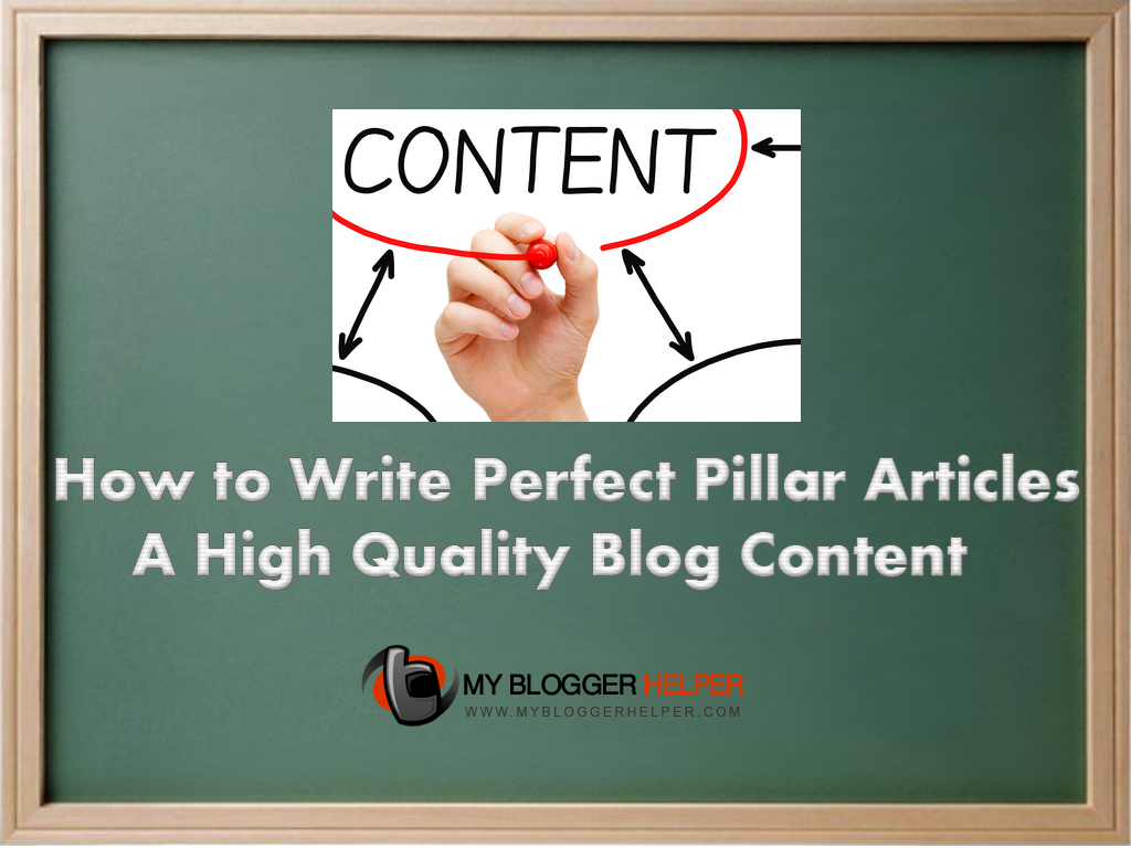 How to Write Perfect Pillar Articles – A High Quality Blog Content