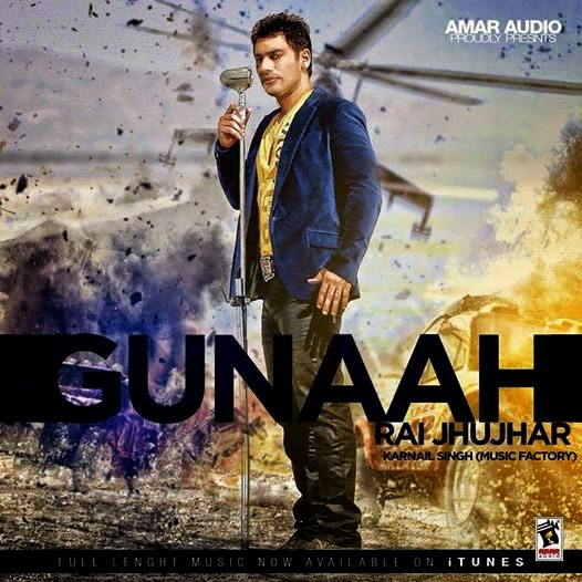 Gunaah - Rai Jujhar Song Lyrics   MP3 VIDEO DOWNLOAD