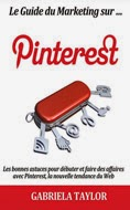 Le Guide du Marketing sur Pinterest