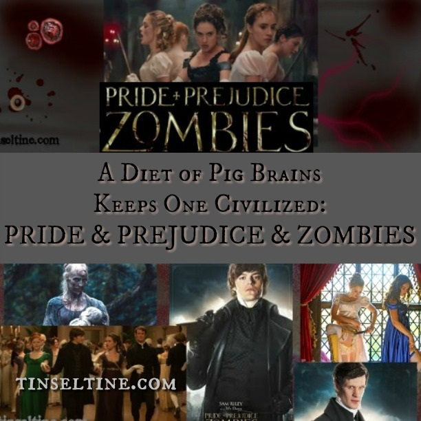 A Diet of Pig Brains Keeps One Civilized: PRIDE & PREJUDICE & ZOMBIES