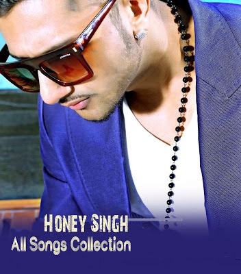 Honey Singh New Hindi MP3 Songs Collection Free Download