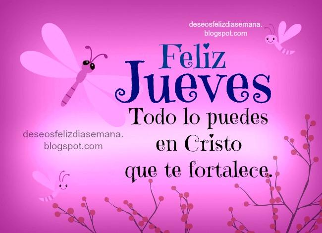 feliz jueves buen deseo con frase aliento todo puedes en Cristo, imagenes cristianas