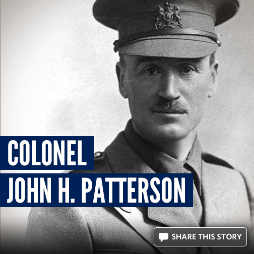 Colonel John H. Patterson: Righteous Among the Nations