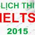 Lịch thi IELTS 2015 tại IDP và Hội đồng Anh