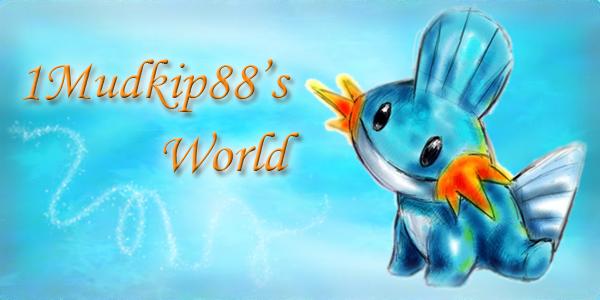 1Mudkip88's World