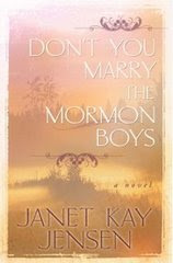 Don&#39;t You Marry the Mormon Boys