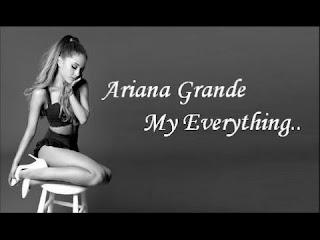 Makna Dan Arti Terjemahan Lirik Lagu My Everything | Ariana Grande