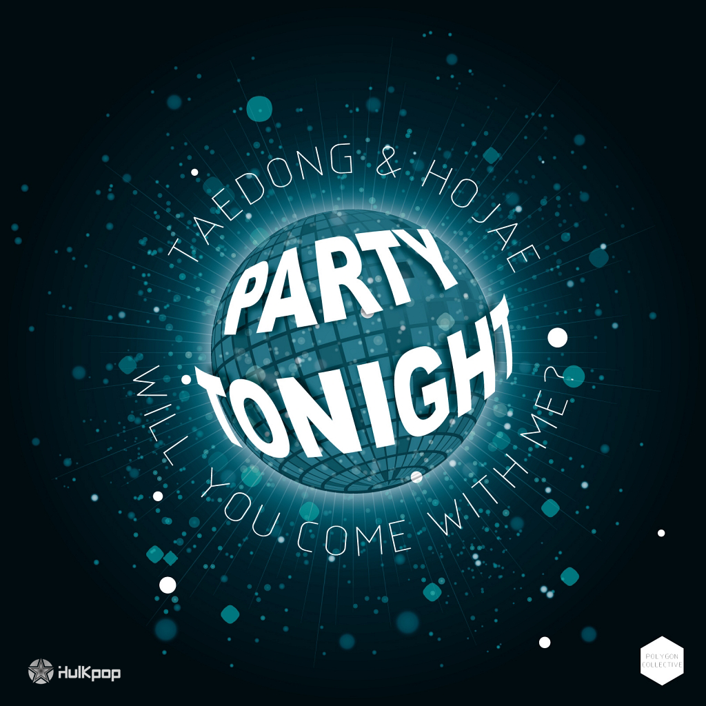[Single] Tae Dong, Ho Jae – Party Tonight