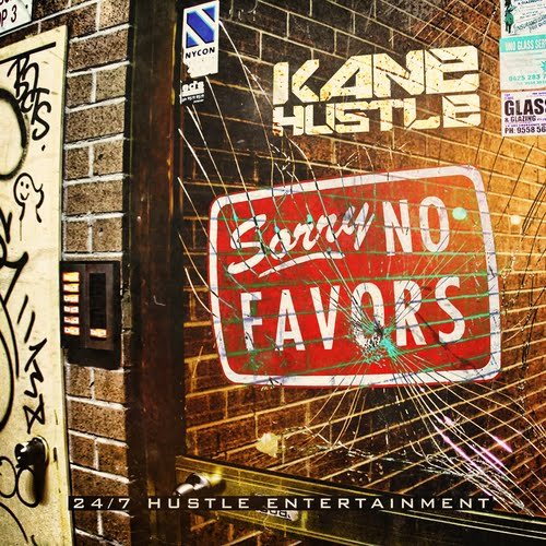 "Kane Hustle - ""No Favors"""