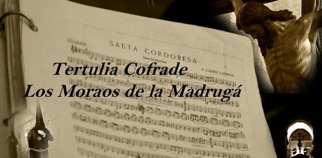 TERTULIA COFRADE LOS MORAOS DE LA MADRUGÁ