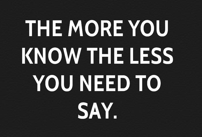 the more you know the less you need to say jim rohn