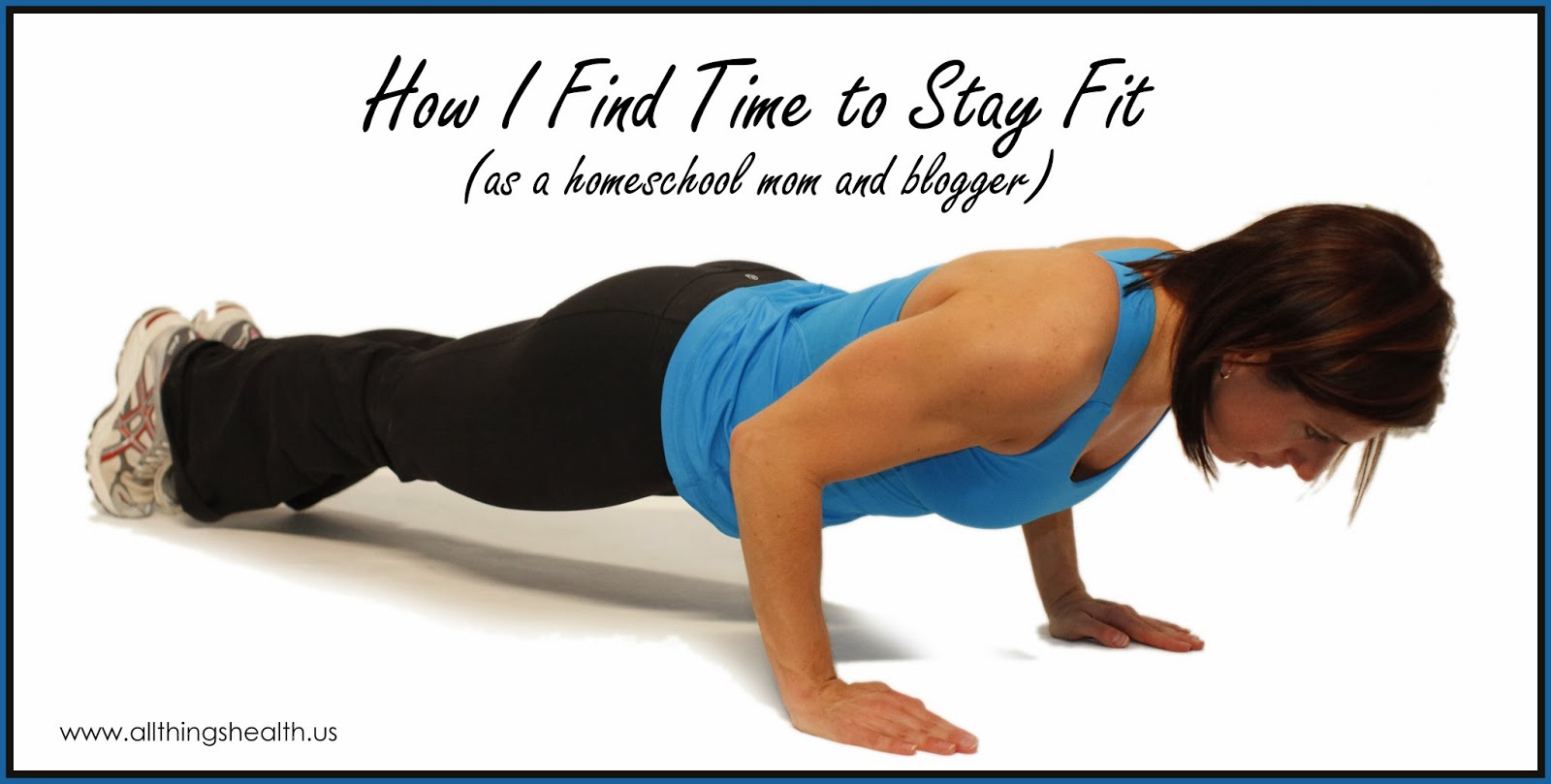 Tips on keeping fit for busy moms.