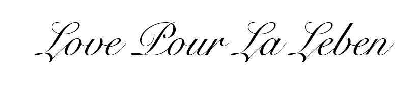 Love pour La Leben