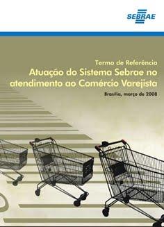 Termo de Referência - Atuação do Sistema Sebrae no Atendimento ao Comércio Varejista