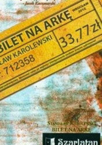 Stanisław Karolewski - Bilet na Arkę